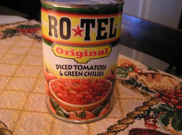 NOTE: Rotel Tomatoes can be found in most grocery stores with the Mexican foods....