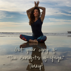 "Get your copy of ""The Benefits of Yoga"" Today!"