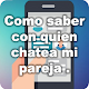 Download Como saber con quien chatea mi pareja For PC Windows and Mac
