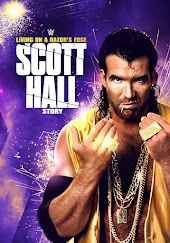 WWE: Living on a Razor's Edge: The Scott Hall Story
