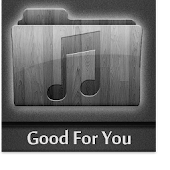 Good For You Song Lyrics