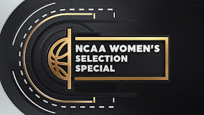 NCAA Women's Selection Special thumbnail