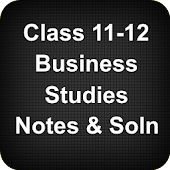 Class 11-12 Business Studies Notes Solutions