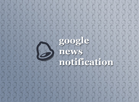 Google News Notification