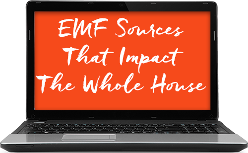 How to Reduce EMFs: EMF Sources That Impact The Whole  House