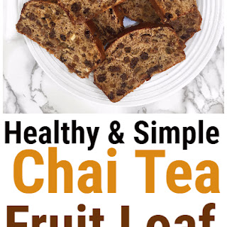 Easy and Simple Healthy Chai Tea Fruit Loaf.