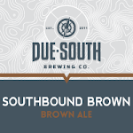 Due South Southbound Brown