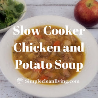Slow Cooker Chicken and Potato Soup.