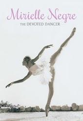 Mireille Negre: A Devoted Dancer