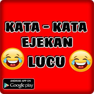 Download Kata Kata Ejekan Lucu Terlengkap Apk Latest Version For Android