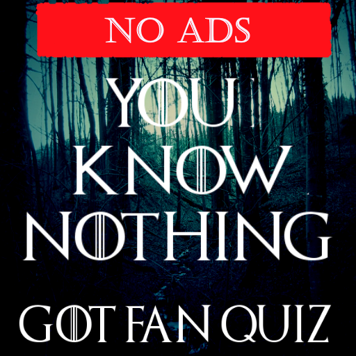You Know Nothing - Game of Thrones Quiz (No Ads)