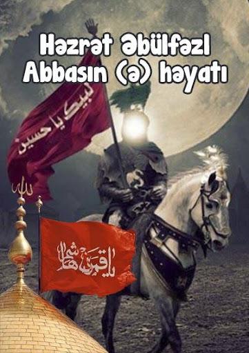 Həzrət Abbasın ə həyatı