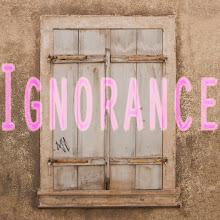 Photo: Ignorance
