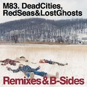 Dead Cities, Red Seas & Lost Ghosts Remixes & B-Sides