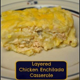 Layered Chicken Enchilada Casserole.
