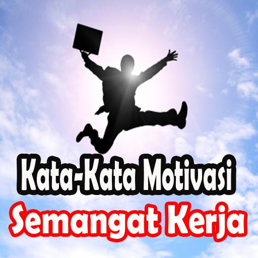 Download Kata Kata Motivasi Semangat Kerja Google Play Softwares