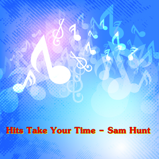 Hits Take Your Time - Sam Hunt