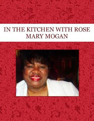 IN THE  KITCHEN WITH ROSE MARY MOGAN
