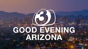 Good Evening Arizona at 4:30pm thumbnail