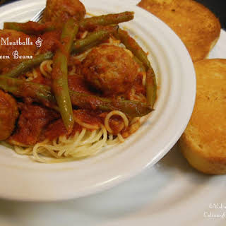 Saucy Meatballs & Green Beans.