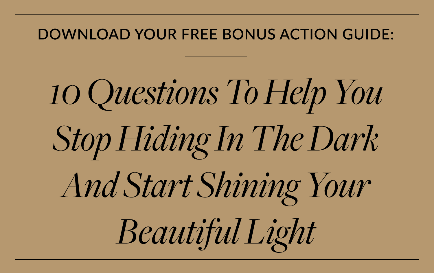 10 Questions To Help You Stop Hiding In The Dark