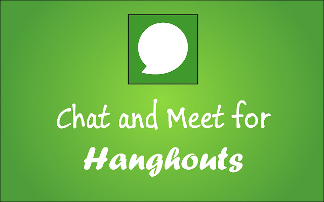 Chat and Meet for Hangouts