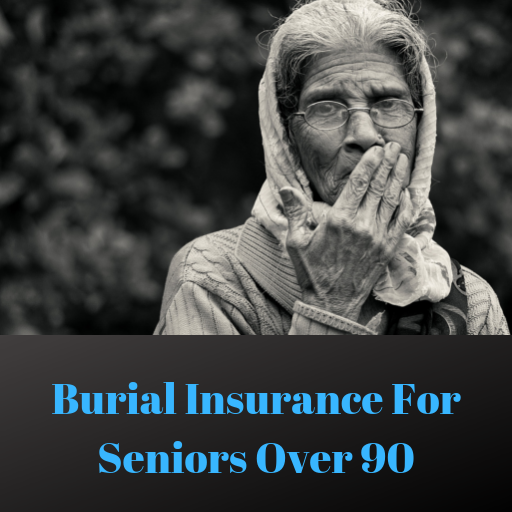 Burial Insurance For Seniors Over 90