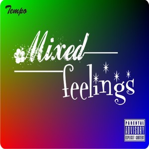mixed feelings Upload Your Music Free