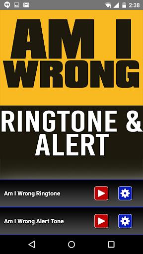 Am I Wrong Ringtone and Alert