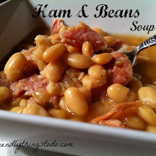 Ham and Beans Soup.