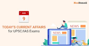 Daily Current Affairs - 09-August-2019 (The Hindu, Indian Express, Livemint and Economic Times Newspapers)