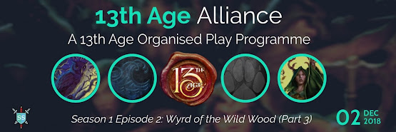 13th Age Alliance: Wyrd of the Wild Wood (Season 1, Episode 2, Part 3)