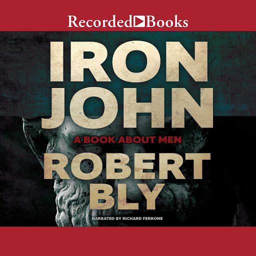 Iron John by Robert Bly - Audiobooks on Google Play