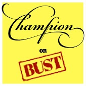 Champion or Bust