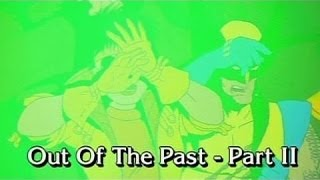 Out Of The Past Part 2