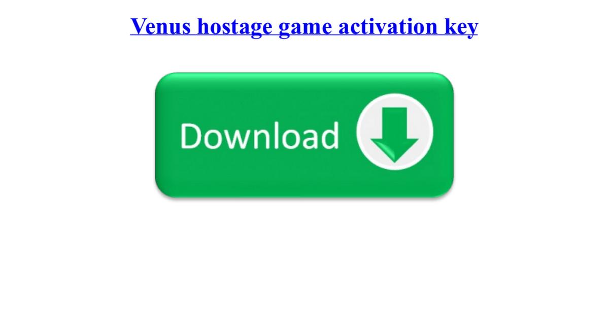 Скачать ключ к игре venus hostage читать.