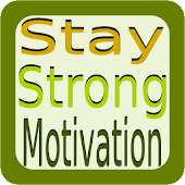 Stay Strong- Motivational Quotes And Videos Now!