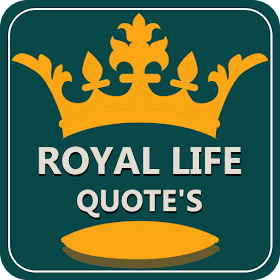Royal Life Style Quote