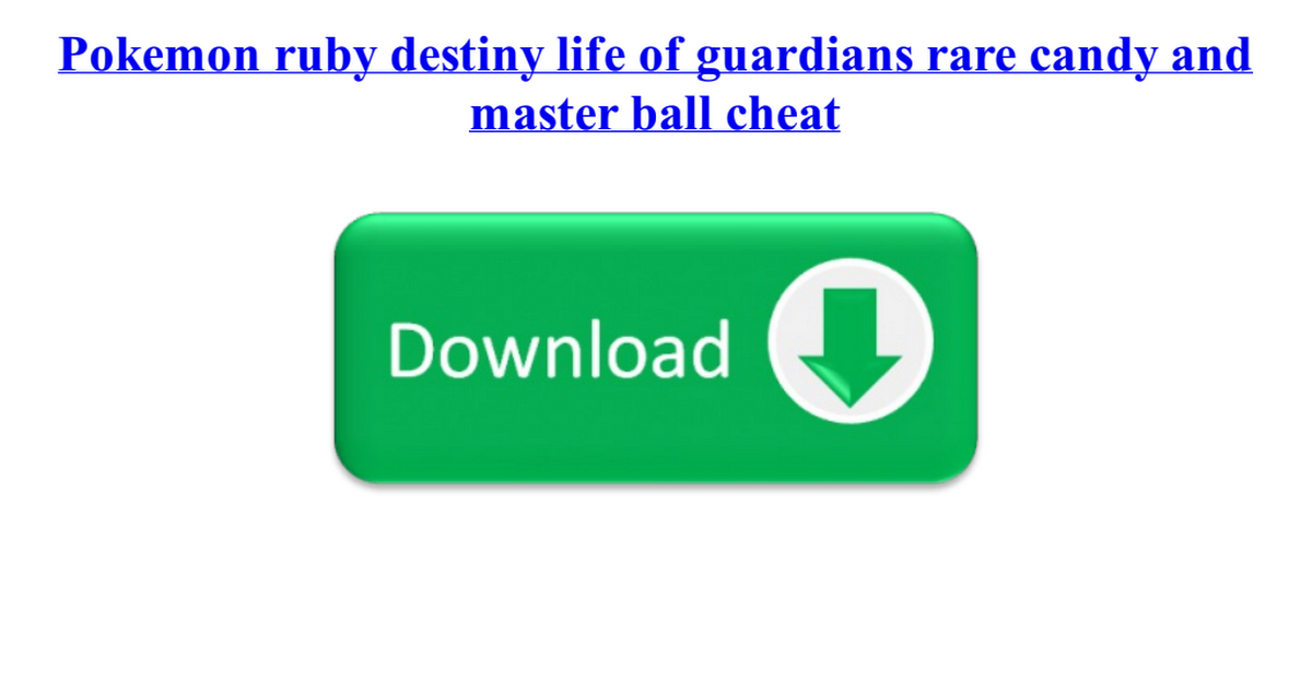 cheat codes for pokemon ruby destiny life of guardians