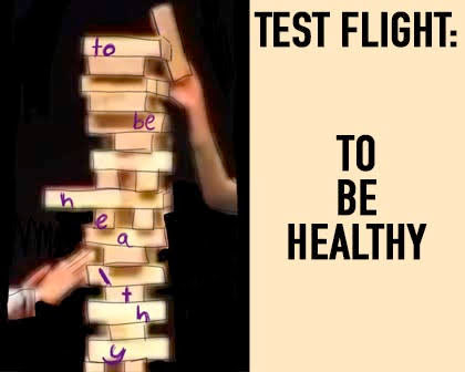 Test Flight: To Be Healthy