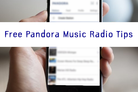 Free Pandora Music Radio Tips