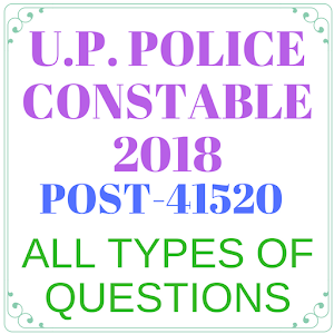 UP POLICE CONSTABLE 2018 (ALL TYPES OF QUESTIONS) for PC