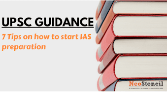 UPSC Exam Guidance – 7 Tips on how to start IAS preparation