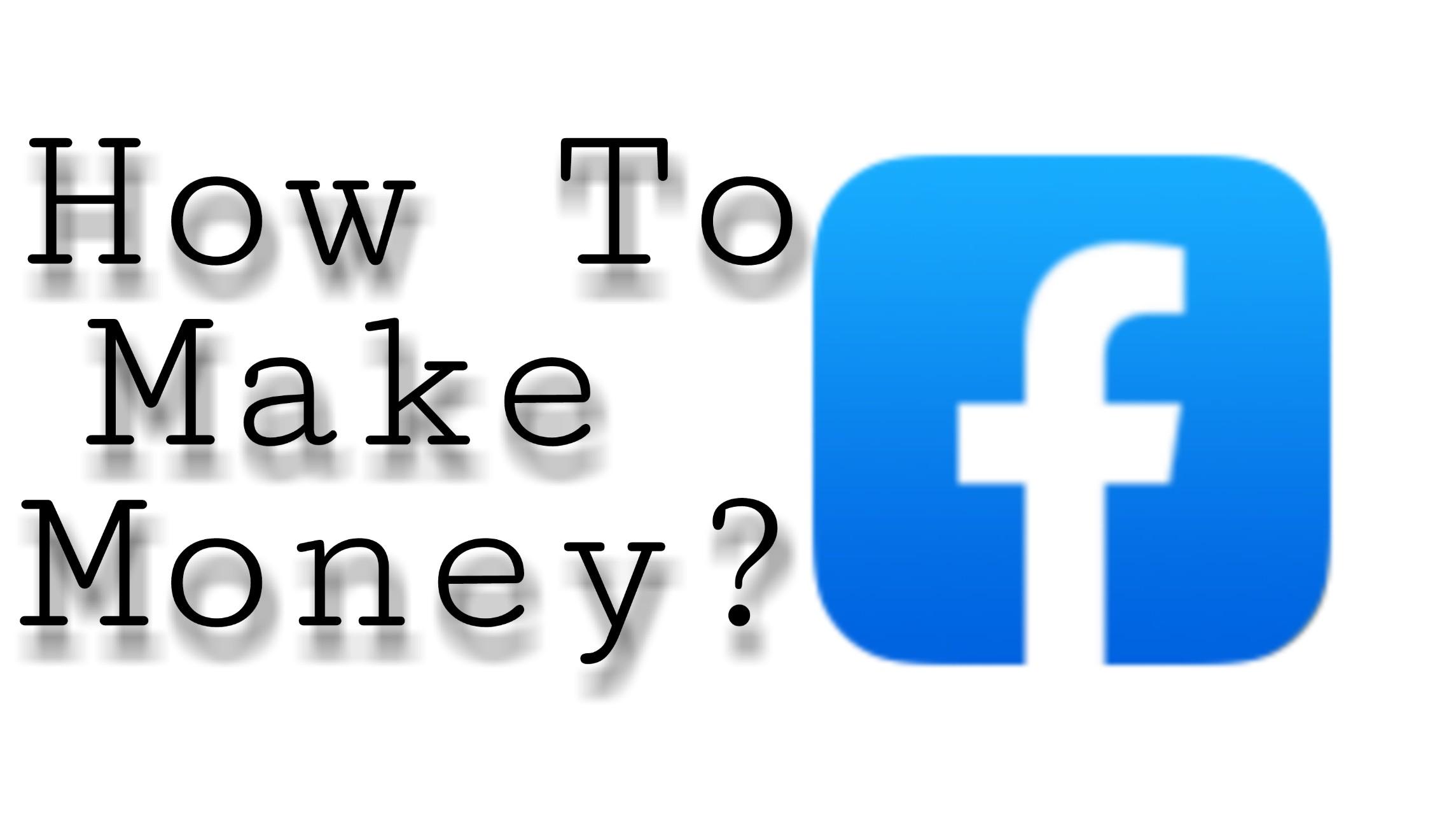 Facebook make money