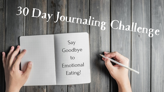 Overcome Emotional Eating: 30 Day Journalling Challenge