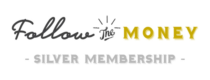 Follow the Money - Silver Membership