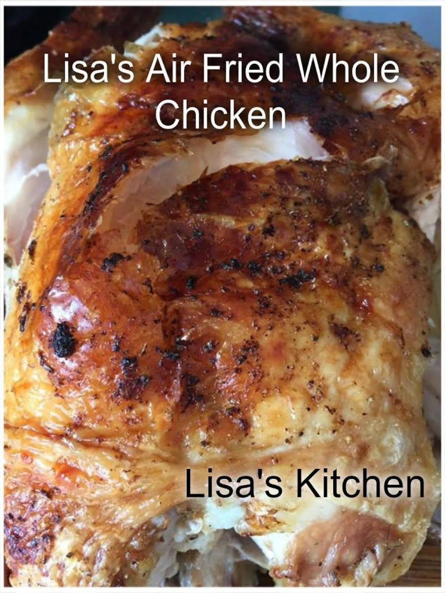 Lisas Air Fried Whole Chicken Recipe Just A Pinch Recipes