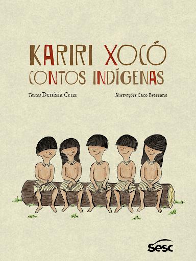 Kariri Xocó - Contos Indígenas