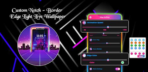 Custom Notch - Border Edge Light Live Wallpaper - Apps on