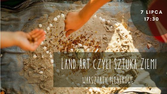 Land Art czyli Sztuka Ziemi – warsztaty plenerowe